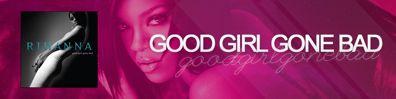 Rihanna Good Girl Gone Bad Songtexte